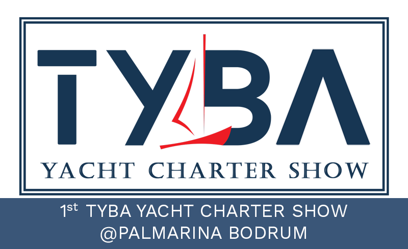 VISIT US AT THE 1st TYBA YACHT CHARTER SHOW BETWEEN 3 - 6 MAY 2018